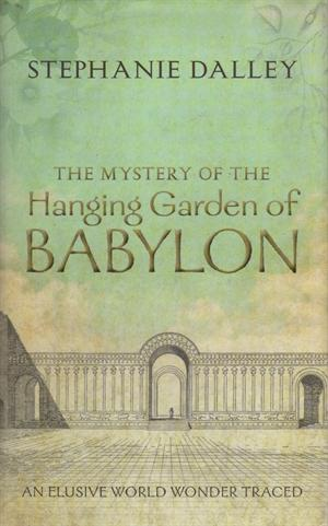 The Hanging Garden of Babylon: a mystery resolved - Joan Morgan\'s ...
